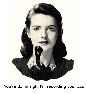 You're Damn Right I'm Recording Your Ass